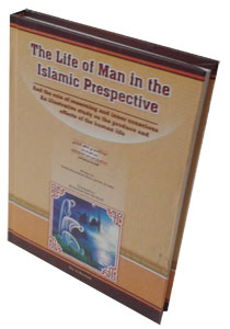 The Life of Man in the Islamic Prespective